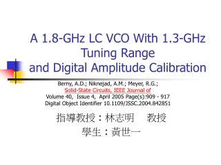 A 1.8-GHz LC VCO With 1.3-GHz Tuning Range and Digital Amplitude Calibration