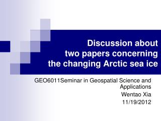 Discussion about  two papers concerning  the changing Arctic sea ice
