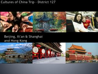 Cultures of China Trip – District 127
