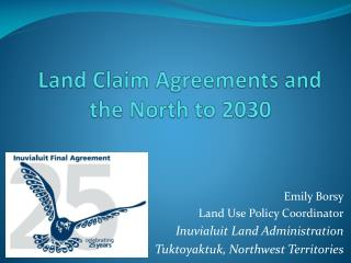 Land Claim Agreements and the North to 2030