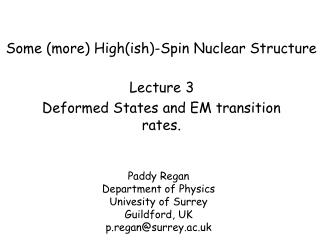 Some (more) High(ish)-Spin Nuclear Structure