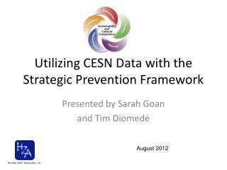 Utilizing CESN Data with the Strategic Prevention Framework