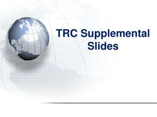 TRC Supplemental Slides