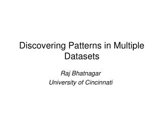 Discovering Patterns in Multiple Datasets
