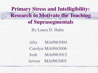 Primary Stress and Intelligibility: Research to Motivate the Teaching of Suprasegmentals