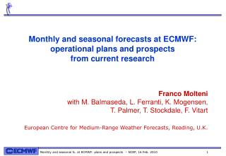 Monthly and seasonal forecasts at ECMWF: operational plans and prospects  from current research