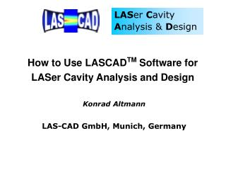 LASCAD  offers: