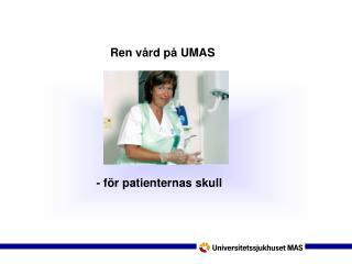 Ren vård på UMAS