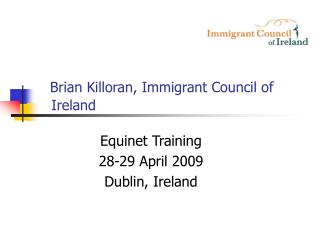 Brian Killoran, Immigrant Council of   	Ireland