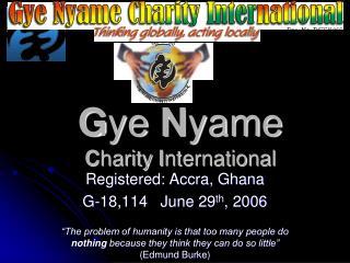 G ye  N yame C harity  I nternational