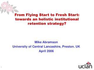 From Flying Start to Fresh Start: towards an holistic institutional retention strategy?