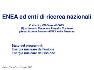 ENEA ed enti di ricerca nazionali F. Alladio, CR-Frascati ENEA
