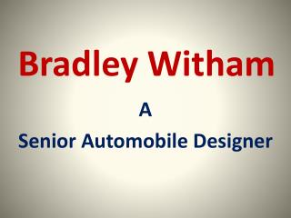 Bradley Witham - Automobile Designer