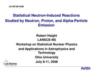 Robert Haight LANSCE-NS Workshop on Statistical Nuclear Physics