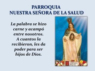 PARROQUIA  NUESTRA SE�ORA DE LA SALUD