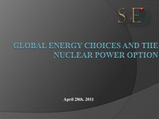 Global energy choices and the nuclear power option