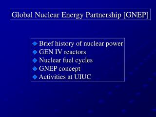 Global Nuclear Energy Partnership [GNEP]