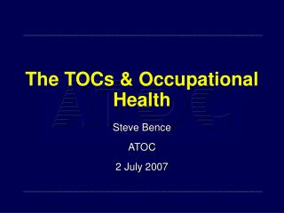 The TOCs & Occupational  Health