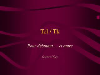 Tcl / Tk