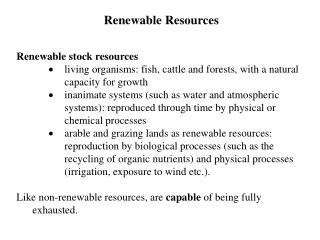 Renewable Resources Renewable stock resources