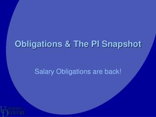 Obligations & The PI Snapshot