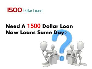 1500 Dollar Loans- Instant Fast Cash Loan With Bad Credit