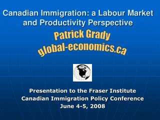 Canadian Immigration: a Labour Market and Productivity Perspective