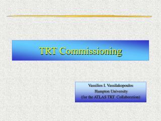 TRT Commissioning