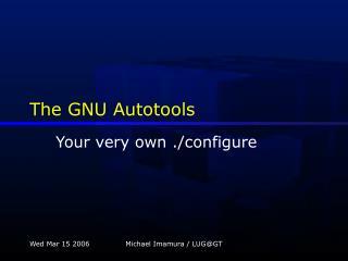 The GNU Autotools