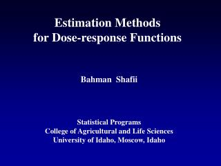 Estimation Methods  for Dose-response Functions  Bahman  Shafii Statistical Programs