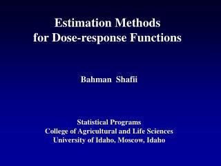 Estimation Methods  for Dose-response Functions  Bahman  Shafii Statistical Programs