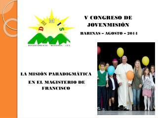 V CONGRESO DE  JOVENMISIÓN  BARINAS  – AGOSTO – 2014
