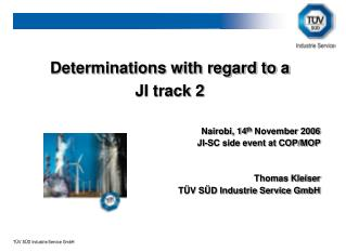 Determinations with regard to a JI track 2 Nairobi, 14 th  November 2006