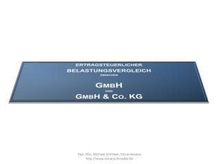 ertragsteuerlicher belastungsvergleich zwischen GmbH und GmbH & Co. KG