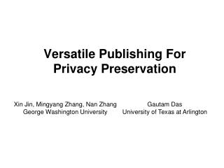 Versatile Publishing For  Privacy Preservation
