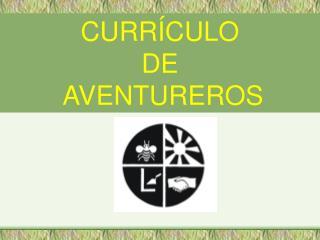 CURRÍCULO  DE  AVENTUREROS