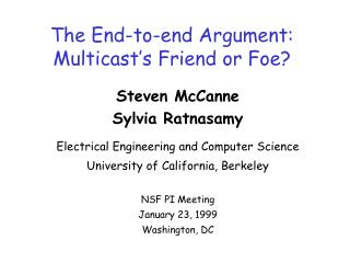 The End-to-end Argument: Multicast's Friend or Foe?