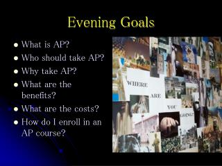 Evening Goals