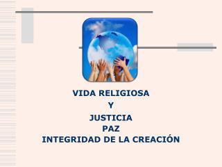 JUSTICIA PAZ INTEGRIDAD DE LA CREACIÓN