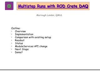 Multistep Runs with ROD Crate DAQ