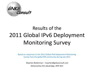 Results of the  2011 Global IPv6 Deployment Monitoring Survey