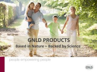 GNLD PRODUCTS Based in Nature – Backed by Science