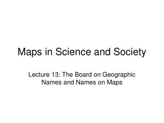 Maps in Science and Society