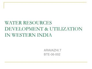 WATER RESOURCES DEVELOPMENT & UTILIZATION IN WESTERN INDIA