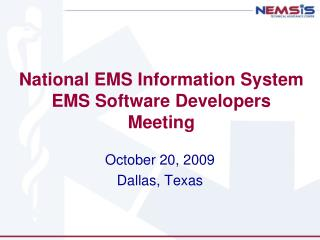 National EMS Information System EMS Software Developers Meeting