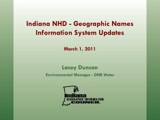 Indiana NHD - Geographic Names  Information System Updates March 1, 2011