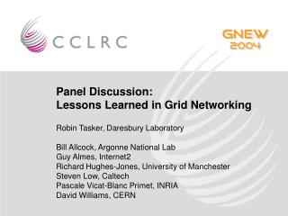 Panel Discussion: Lessons Learned in Grid Networking