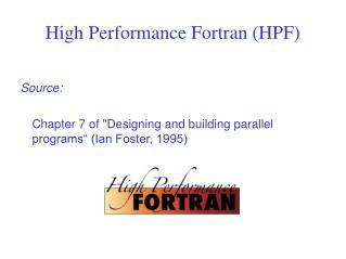 High Performance Fortran (HPF)