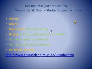Der Rheintal  (Tal  der Loreley ) von  Worms  bis St.  Goar  –  Städte ,  Burgen ,  Schlösser