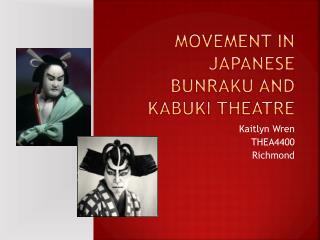 Movement in Japanese  Bunraku  and Kabuki Theatre